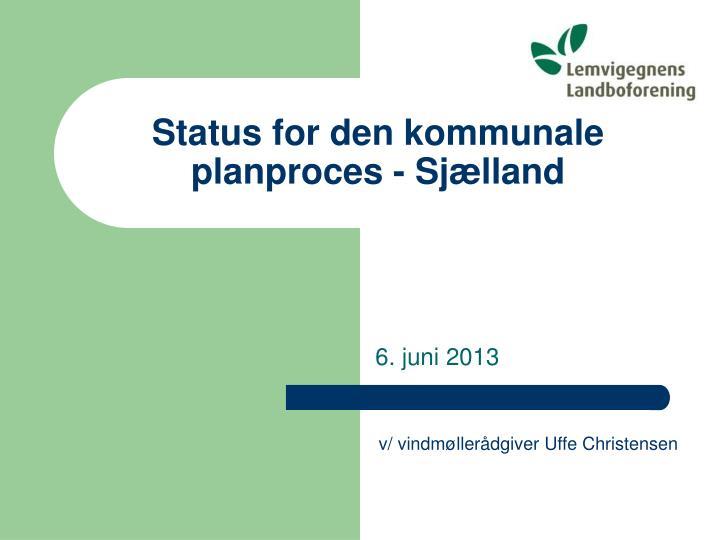status for den kommunale planproces sj lland