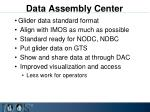 data assembly center