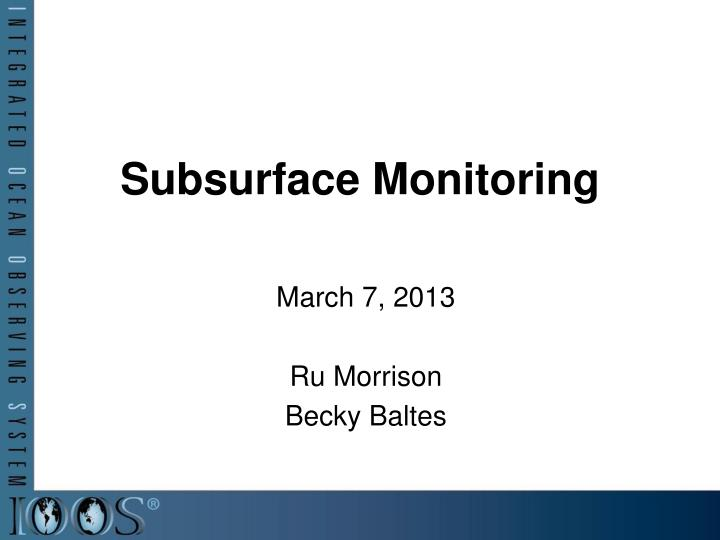 subsurface monitoring