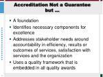 accreditation not a guarantee but