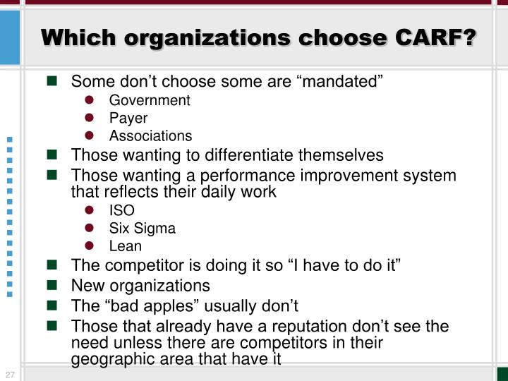 Which organizations choose CARF?