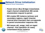 network driver initialization network driver instantiation