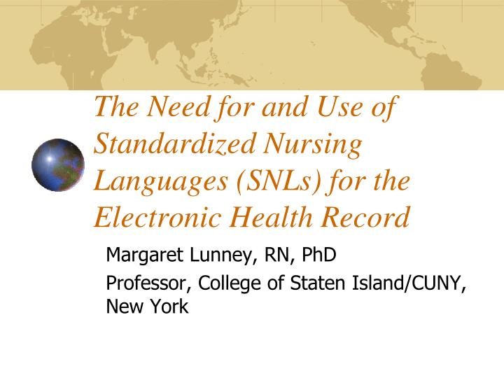 the need for and use of standardized nursing languages snls for the electronic health record