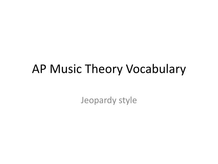 Ap music theory vocabulary