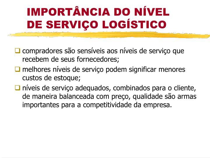 compradores são sensíveis aos níveis de serviço que recebem de seus fornecedores;