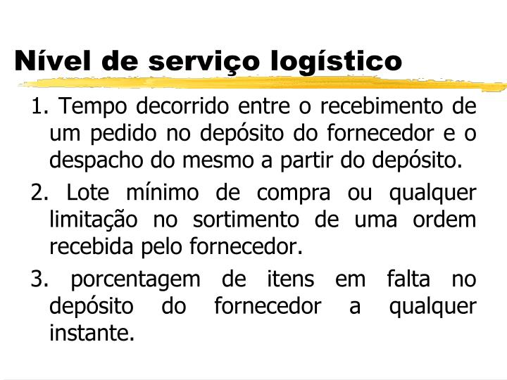 1. Tempo decorrido entre o recebimento de um pedido no depósito do fornecedor e o despacho do mesmo a partir do depósito.