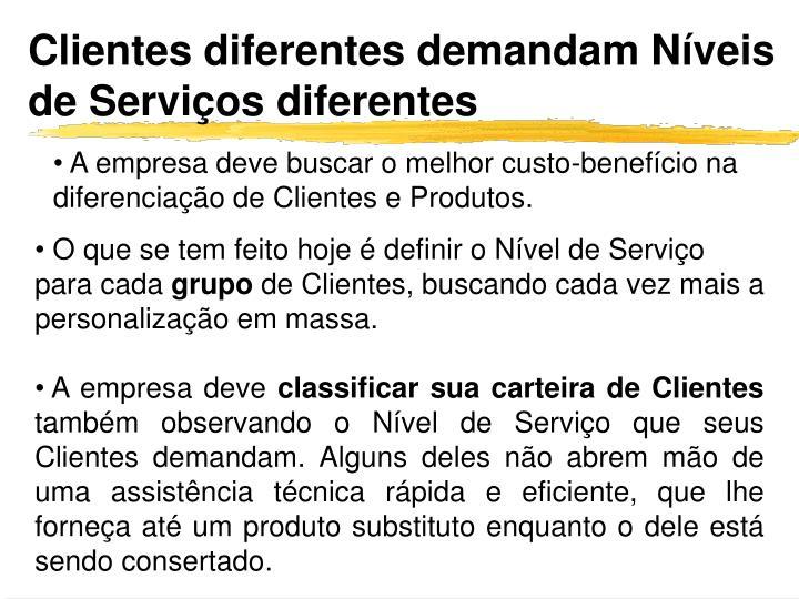 Clientes diferentes demandam Níveis de Serviços diferentes