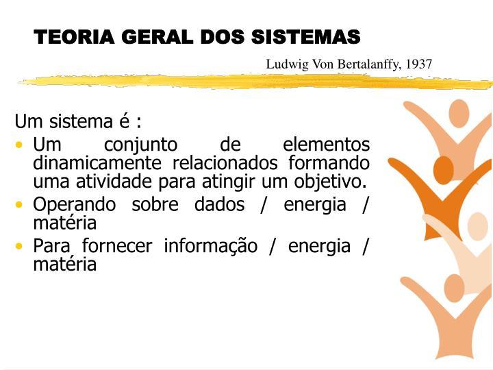 Um sistema é :