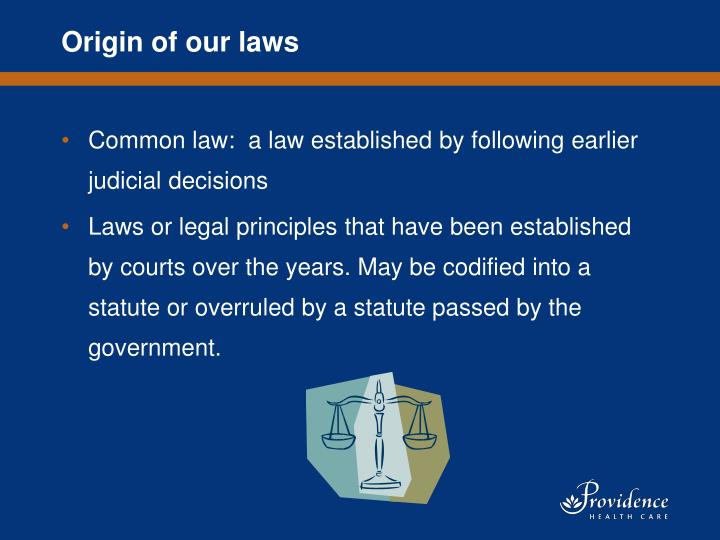 Origin of our laws