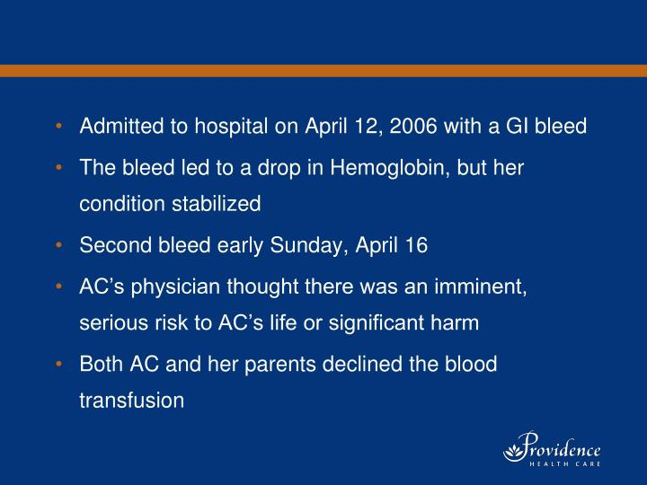 Admitted to hospital on April 12, 2006 with a GI bleed