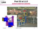 post s3 at llo active external seismic