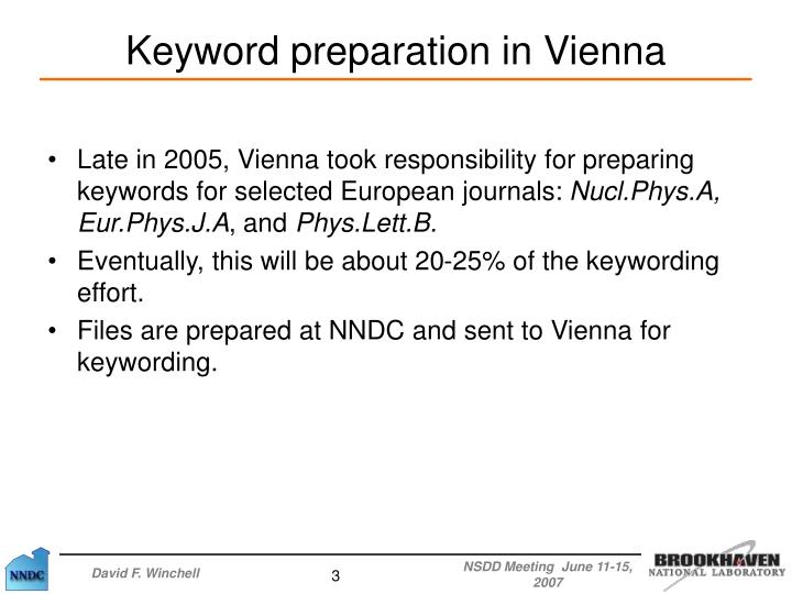 Late in 2005, Vienna took responsibility for preparing keywords for selected European journals: