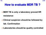 how to evaluate mdr tb