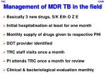 management of mdr tb in the field