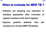 when to evaluate for mdr tb