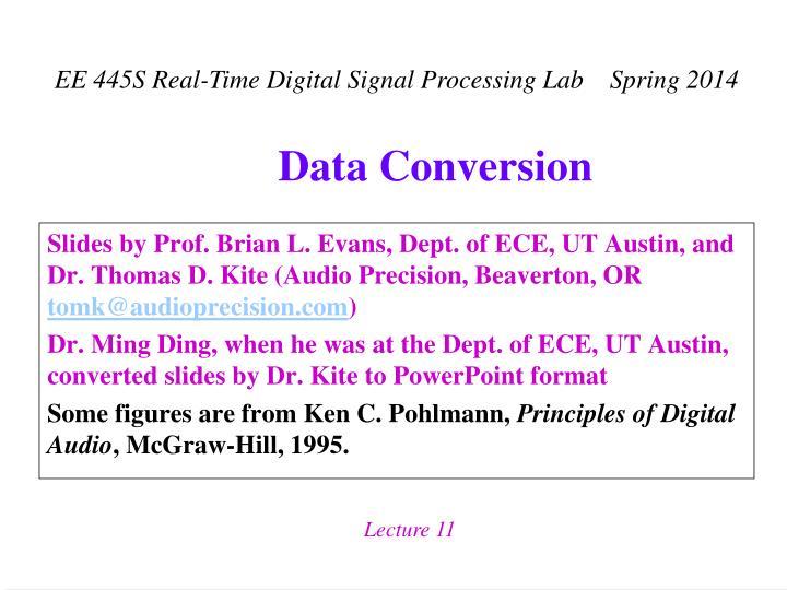 Slides by Prof. Brian L. Evans, Dept. of ECE, UT Austin, and Dr. Thomas D. Kite (Audio Precision, Beaverton, OR