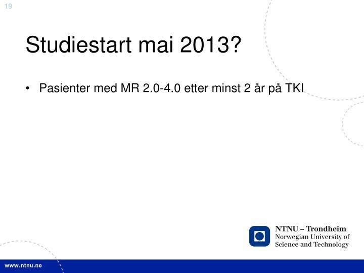 Studiestart mai 2013?
