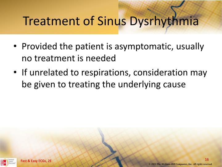 Treatment of Sinus Dysrhythmia