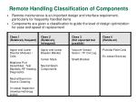 remote handling classification of components