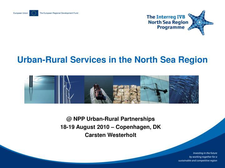 Urban-Rural Services in the North Sea Region