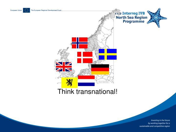 Think transnational!