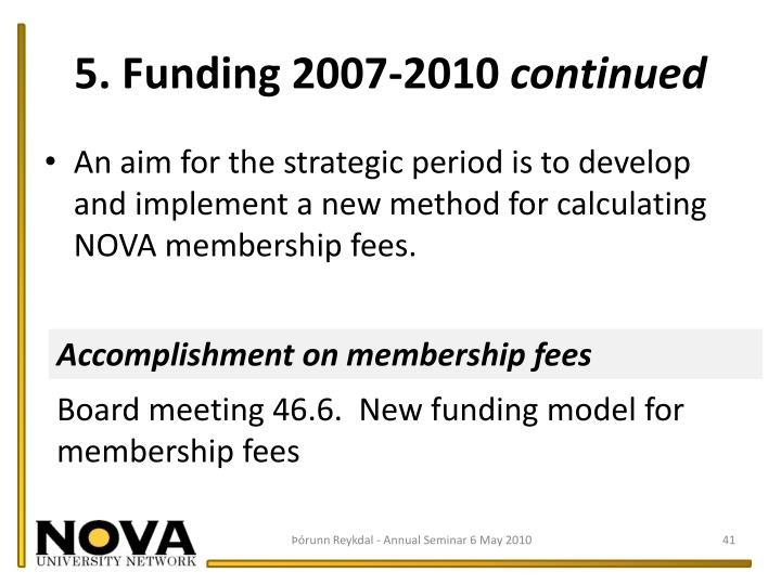 5. Funding 2007-2010