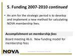 5 funding 2007 2010 continued