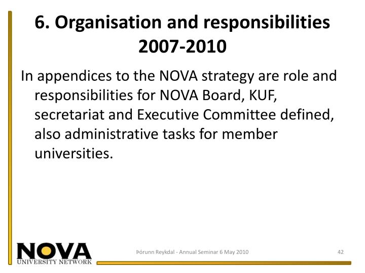 6. Organisation and responsibilities 2007-2010