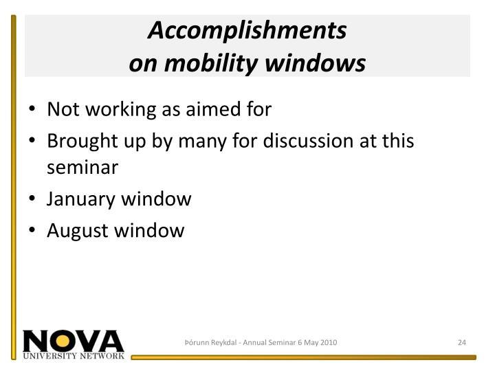 Accomplishments                                   on mobility windows