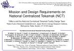 mission and design requirements on national centralized tokamak nct