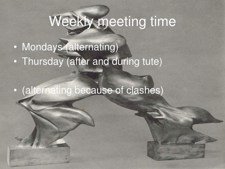 Weekly meeting time