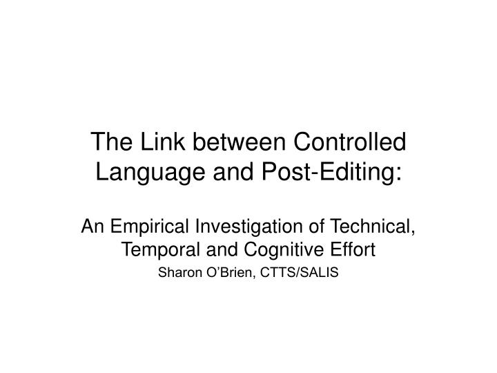 The Link between Controlled Language and Post-Editing:
