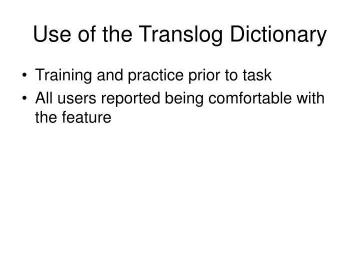 Use of the Translog Dictionary