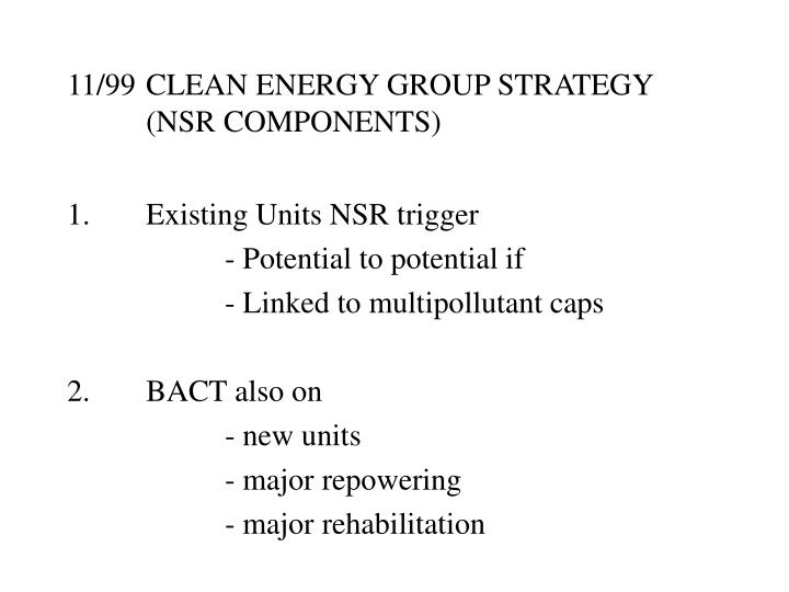 11/99CLEAN ENERGY GROUP STRATEGY (NSR COMPONENTS)