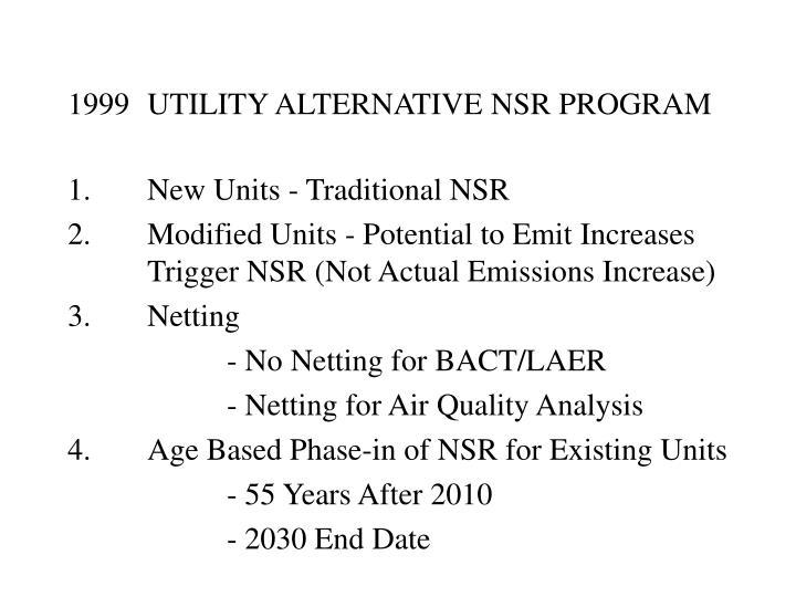 1999UTILITY ALTERNATIVE NSR PROGRAM