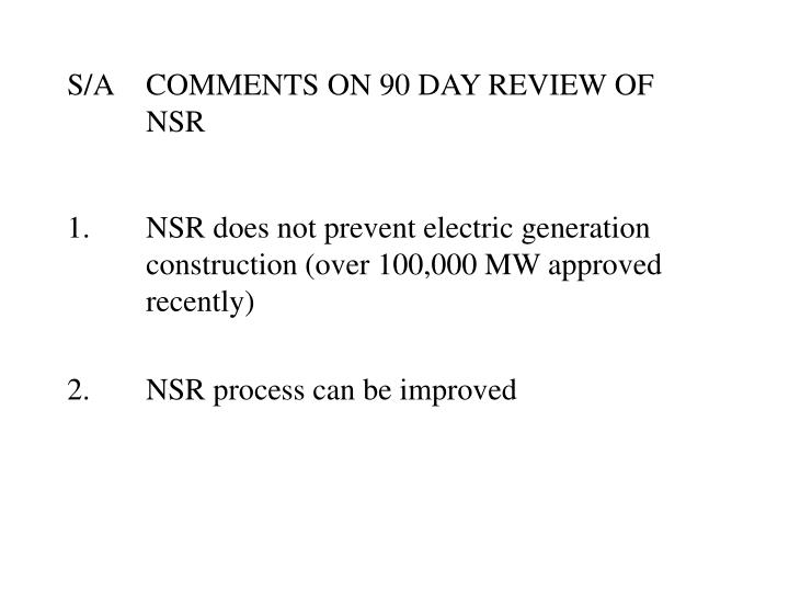 S/ACOMMENTS ON 90 DAY REVIEW OF NSR