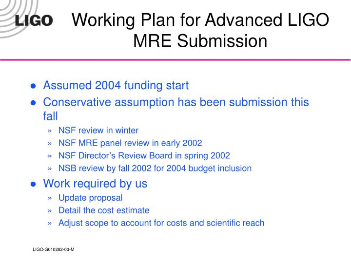 Working Plan for Advanced LIGO MRE Submission