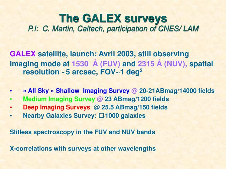 The galex surveys p i c martin caltech participation of cnes lam