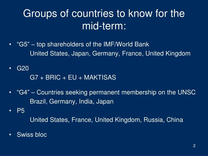 Groups of countries to know for the mid-term: