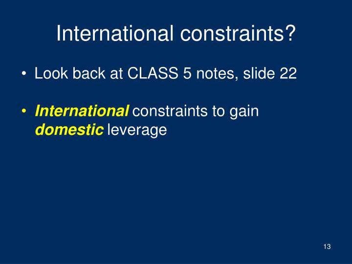 International constraints?