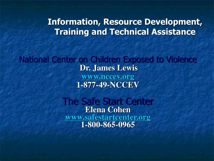 Information, Resource Development, Training and Technical Assistance