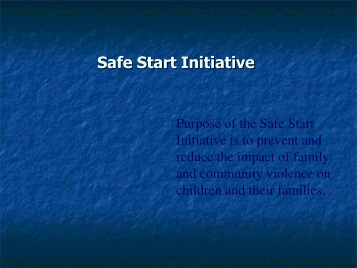 Safe Start Initiative