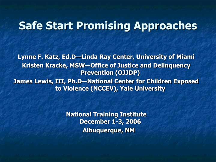 Safe Start Promising Approaches
