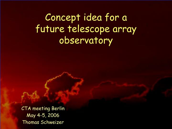 Concept idea for a future telescope array observatory