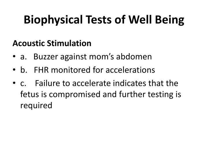 Biophysical Tests of Well Being