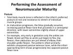 performing the assessment of neuromuscular maturity