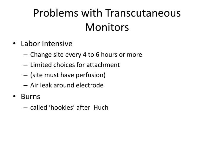 Problems with Transcutaneous Monitors