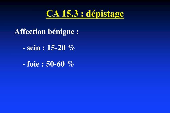 CA 15.3 : dépistage