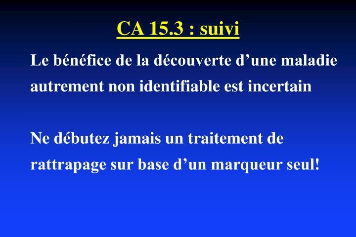 CA 15.3 : suivi