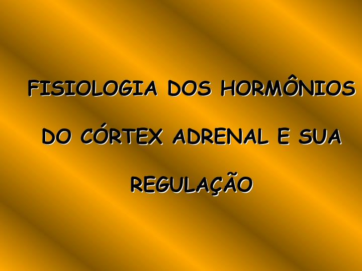 FISIOLOGIA DOS HORMÔNIOS